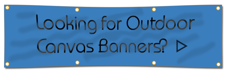 Looking for Canvas Banners?